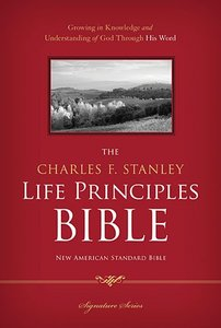 NASB Charles F. Stanley Life Principles Bible Signature Series