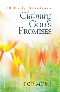 Claiming Gods Promises For Moms