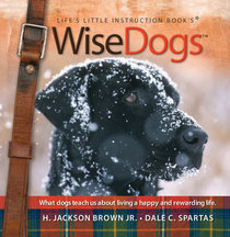 Lifes Little Instruction Book: Wisedogs
