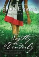 Softly & Tenderly (#02 in Songbird Novel Series)