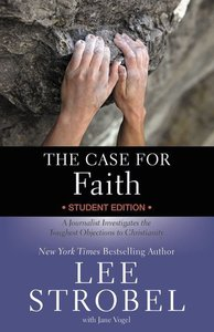 The Case For Faith (Student Edition)