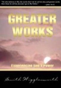 Greater Works: Experiencing Gods Power