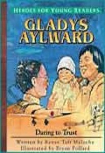 Gladys Aylward - Daring to Trust (Heroes For Young Readers Series)