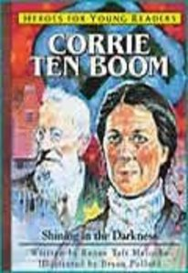Corrie Ten Boom - Shining in the Darkness (Heroes For Young Readers Series)