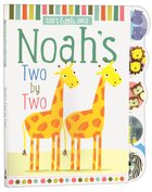 Noahs Two By Two (Gods Little Ones Series)