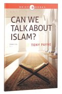 Can We Talk About Islam? (Brief Books (Matthias) Series)