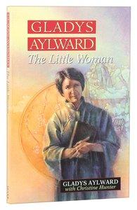 Gladys Aylward: The Little Woman