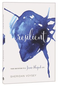 Resilient: Your Invitation to a Jesus-Shaped Life