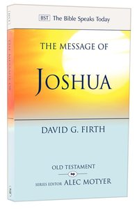 Message of Joshua (Bible Speaks Today Series)