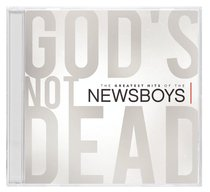 Gods Not Dead: Greatest Hits of the Newsboys