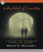 New Kind of Christian, a : A Tale of Two Friends on a Spiritual Journey (Unabridged, 6 CDS) (#01 in A New Kind Of Christian Trilogy Series)