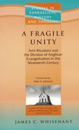 A Fragile Unity (Studies In Evangelical History & Thought Series)
