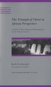 The Triumph of God in An African Perspective (Paternoster Biblical & Theological Monographs Series)