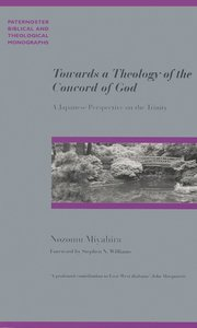 Towards a Theology of the Concord of God (Paternoster Biblical & Theological Monographs Series)