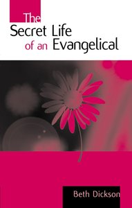 The Secret Life of An Evangelical
