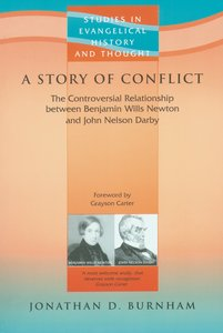 A Story of Conflict (Studies In Evangelical History & Thought Series)