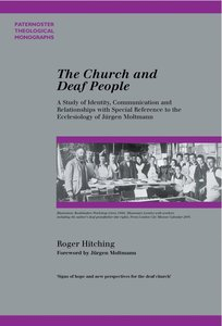 The Church and Deaf People (Paternoster Biblical & Theological Monographs Series)