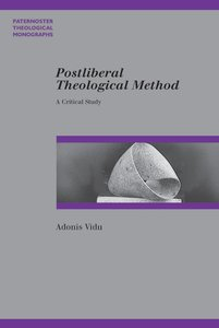 Postliberal Theological Method (Paternoster Biblical & Theological Monographs Series)