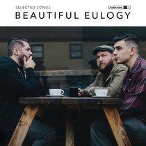 Selected Songs: Beautiful Eulogy