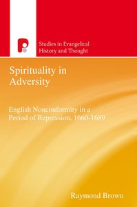 Spirituality in Adversity (Studies In Evangelical History & Thought Series)