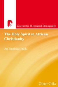 The Holy Spirit in African Christianity (Paternoster Biblical & Theological Monographs Series)