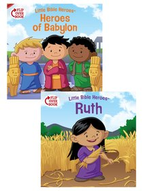 Heroes of Babylon/Ruth Flip-Over Book (Little Bible Heroes Series)