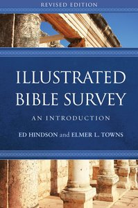 Illustrated Bible Survey: An Introduction (2nd Edition)