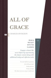 All of Grace (Read & Reflect With The Classics Series)