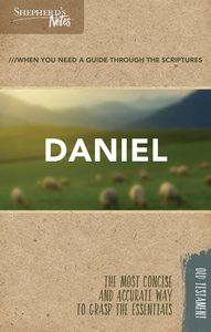 Daniel (Shepherds Notes Bible Summary Series)