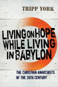 Living on Hope While Living in Babylon