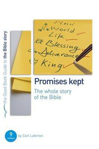 Promises Kept - Whole Story of the Bible (The Good Book Guides Series)