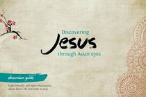 Discovering Jesus Through Asian Eyes (Discussion Guide)