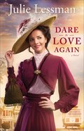 Dare to Love Again (#02 in The Heart Of San Francisco Series)
