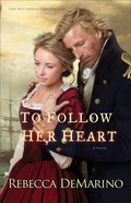 To Follow Her Heart (#02 in The Southold Chronicles Series)