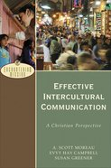 Effective Intercultural Communication: A Christian Perspective (Encountering Mission Series)