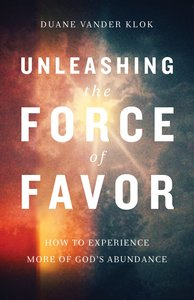 Unleashing the Force of Favor (Repackaged)