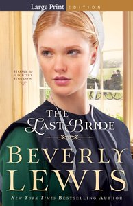 The Last Bride (Large Print) (#05 in Home To Hickory Hollow Series)