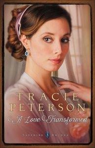 A Love Transformed (#03 in Sapphire Brides Series)