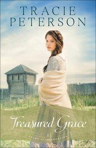 Treasured Grace (#01 in Heart Of The Frontier Series)
