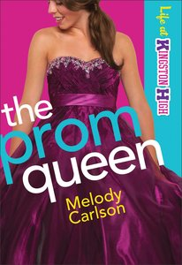 The Prom Queen (#03 in Life At Kingston High Series)