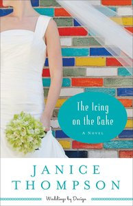 The Icing on the Cake (#02 in Weddings By Design Series)