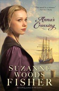 Annas Crossing (#01 in Amish Beginnings Novel Series)