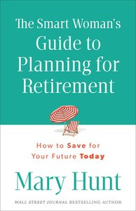 The Smart Womans Guide to Planning For Retirement