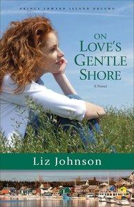 On Loves Gentle Shore (#03 in Prince Edward Island Dreams Series)