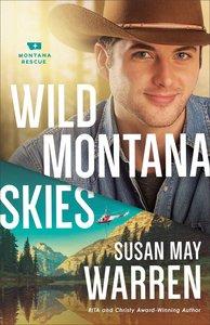 Wild Montana Skies (#01 in Montana Rescue Series)