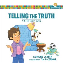 Telling the Truth - a Book About Lying (Growing Gods Kids Series)