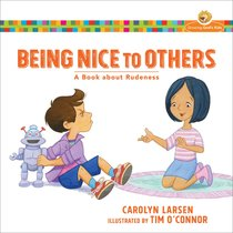 Being Nice to Others - a Book About Rudeness (Growing Gods Kids Series)