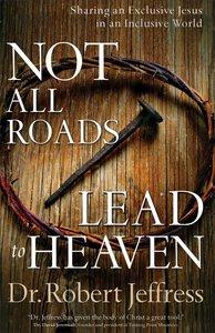 Not All Roads Lead to Heaven