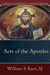 Acts of the Apostles (Catholic Commentary On Sacred Scripture Series)