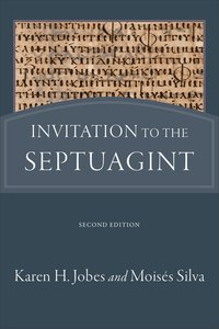 Invitation to the Septuagint (2nd Edition)